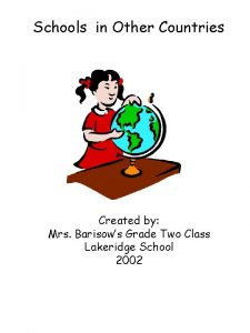 Schools in Other Countries Created by Mrs Barisows