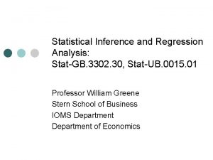 Statistical Inference and Regression Analysis StatGB 3302 30