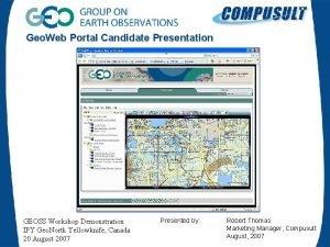 Geo Web Portal Candidate Presentation GEOSS Workshop Demonstration