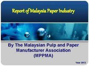 Report of Malaysia Paper Industry By The Malaysian