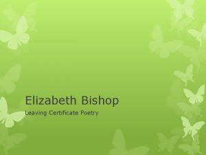 Elizabeth Bishop Leaving Certificate Poetry Elizabeth Bishop v