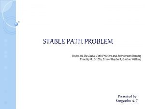 STABLE PATH PROBLEM Based on The Stable Path