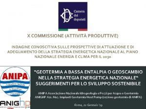 X COMMISSIONE ATTIVIT PRODUTTIVE INDAGINE CONOSCITIVA SULLE PROSPETTIVE