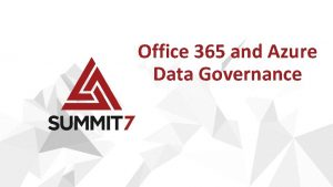 Office 365 and Azure Data Governance ABOUT BEN