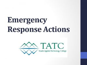 Emergency Response Actions Table of Contents Emergency Response