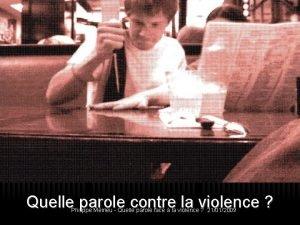 Quelle parole contre la violence Philippe Meirieu Quelle