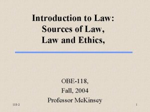 Introduction to Law Sources of Law Law and