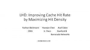 LHD Improving Cache Hit Rate by Maximizing Hit