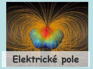 Elektrick pole Dv elektricky nabit tlesa se silov
