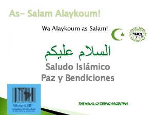 As Salam Alaykoum Wa Alaykoum as Salam Saludo