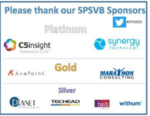 Please thank our SPSVB Sponsors Platinum Gold Silver
