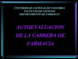 UNIVERSIDAD NACIONAL DE COLOMBIA FACULTAD DE CIENCIAS DEPARTAMENTO