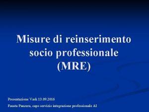 Misure di reinserimento socio professionale MRE Presentazione Vask