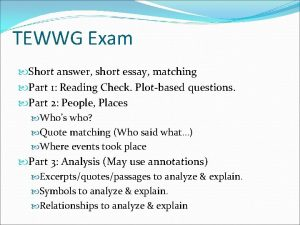 TEWWG Exam Short answer short essay matching Part