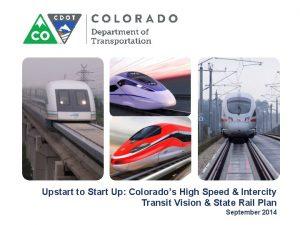 Upstart to Start Up Colorados High Speed Intercity