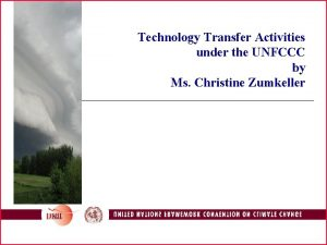 Technology Transfer Activities under the UNFCCC by Ms