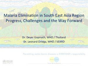Malaria Elimination in South East Asia Region Progress