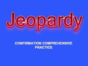 CONFIRMATION COMPREHENSIVE PRACTICE TrueFalse Multiple Choice Matching Thought