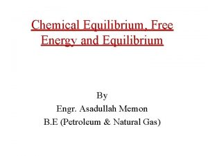 Chemical Equilibrium Free Energy and Equilibrium By Engr