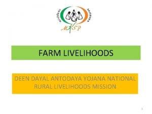 FARM LIVELIHOODS DEEN DAYAL ANTODAYA YOJANA NATIONAL RURAL
