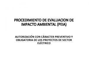PROCEDIMIENTO DE EVALUACION DE IMPACTO AMBIENTAL PEIA AUTORIZACIN