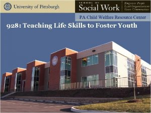 928 Teaching Life Skills to Foster Youth Learning