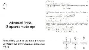 Zc ab Advanced RNNs Sequence modeling Roman Beily