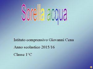 Istituto comprensivo Giovanni Cena Anno scolastico 201516 Classe