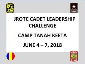 JROTC CADET LEADERSHIP CHALLENGE CAMP TANAH KEETA JUNE