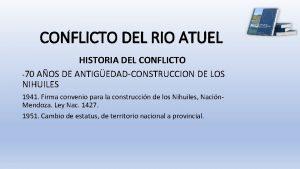 CONFLICTO DEL RIO ATUEL HISTORIA DEL CONFLICTO 70