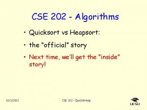 CSE 202 Algorithms Quicksort vs Heapsort the official