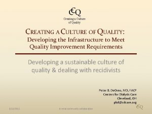CCQ Creating a Culture of Quality CREATING A