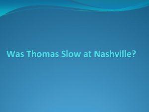Was Thomas Slow at Nashville Character Assassination 681861