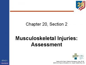Chapter 20 Section 2 Musculoskeletal Injuries Assessment BRADY