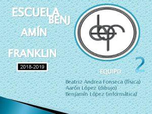 ESCUELA AMN BENJ FRANKLIN 2018 2019 EQUIPO Beatriz