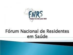 Frum Nacional de Residentes em Sade Seminrio Nacional