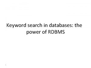 Keyword search in databases the power of RDBMS