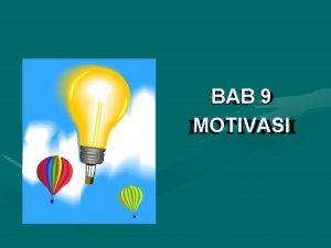 BAB 9 MOTIVASI Pokok Bahasan Definisi Motivasi Motivasi