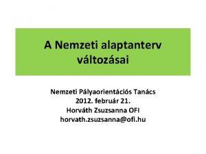 A Nemzeti alaptanterv vltozsai Nemzeti Plyaorientcis Tancs 2012