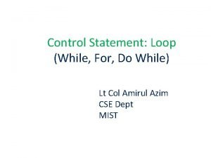 Control Statement Loop While For Do While Lt