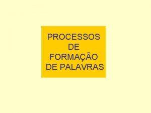 PROCESSOS DE FORMAO DE PALAVRAS No ano passado