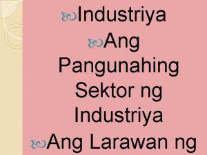 Industriya Ang Pangunahing Sektor ng Industriya Ang Larawan
