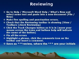 Reviewing v Go to Help Microsoft Word Help