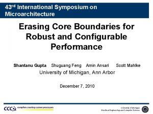 43 rd International Symposium on Microarchitecture Erasing Core