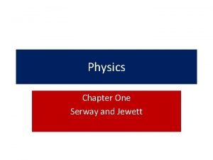 Physics Chapter One Serway and Jewett Chapter One