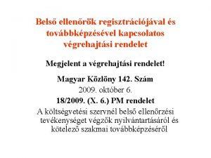 Bels ellenrk regisztrcijval s tovbbkpzsvel kapcsolatos vgrehajtsi rendelet