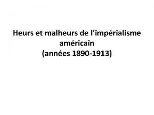 Heurs et malheurs de limprialisme amricain annes 1890