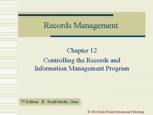 Records Management Chapter 12 Controlling the Records and