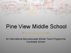 Pine View Middle School An International Baccalaureate Middle