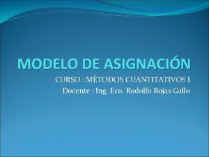 MODELO DE ASIGNACIN CURSO MTODOS CUANTITATIVOS I Docente